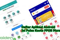 Daftar Aplikasi Android Isi Pulsa Kuota PPOB Murah