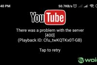 Cara Mengatasi Server 400 Error di Youtube Android