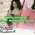 Nonton Streaming My Lecturer My Husband Episode 5 Full