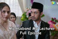 Streaming My Husband My Lecturer Semua Episode