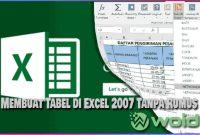 Cara Membuat Tabel di Excel 2007 Tanpa Rumus