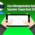 Cara Menggunakan Aplikasi Speeder Tanpa Root 2021