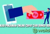 Aplikasi Pinjaman Online Cepat Cair Bunga Rendah