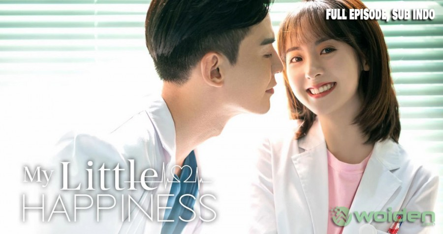 Download Drama China My Little Happines Sub Indo