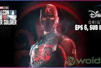 Falcon and The Winter Soldier Episode 6 Sub Indo
