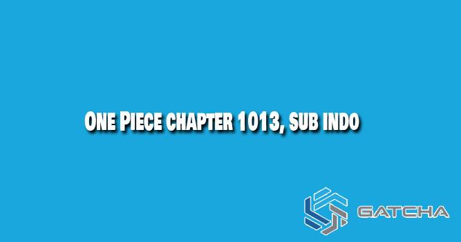 One Piece 1013 Spoilers Reddit, Bahasa Indonesia
