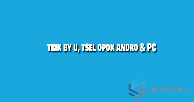 Trik Net Gratis By U & Tsel di Android & PC